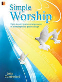 Simple Worship  Easy To Play Piano Arrangements Of Contemporary Praise Songs