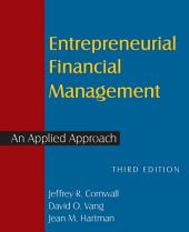 Entrepreneurial Financial Management: An Applied Approach, Edition 3
