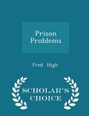Prison Problems - Scholar's Choice Edition