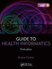 Guide to Health Informatics: Edition 3