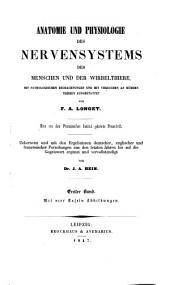 Anatomie und Physiologie des Nervensystems des Menschen und der Wirbelthiere ... Uebers. ... erg. u. vervollst. von J. A. Hein: Band 1
