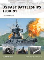 US Fast Battleships 1938–91: The Iowa class