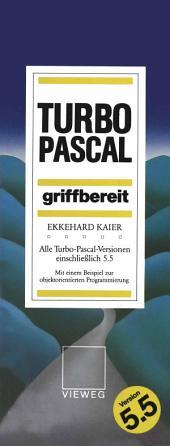 Turbo-Pascal griffbereit: Alle Turbo-Pascal-Versionen einschließlich 5.5, Ausgabe 3
