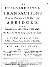 Philosophical Transactions to the Year ____ Abridged and Disposed Under General Heads: Volume 10, Part 1