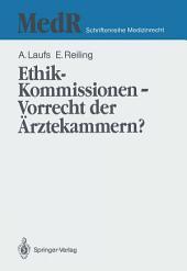 Ethik-Kommissionen — Vorrecht der Ärztekammern?