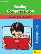 Reading Comprehension: Reading Well in Grades 3-4