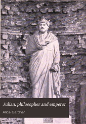 Julian, Philosopher and Emperor: And the Last Struggle of Paganism Against Christianity
