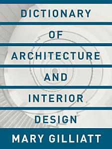 Dictionary of Architecture and Interior Design Book