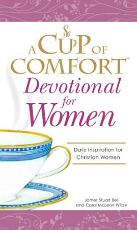 A Cup of Comfort Devotional for Women PDF