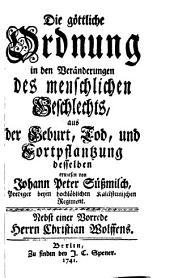 Die göttliche Ordnung in den Veränderungen des menschlichen Geschlechts aus der Geburt, Tod und Fortpflantzung desselben