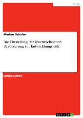 Die Einstellung der österreichischen Bevölkerung zur Entwicklungshilfe