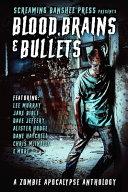 Blood, Brains & Bullets