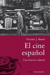 El cine español: Una historia cultural