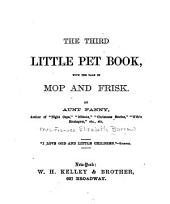 The Third Little Pet Book: With the Tale of Mop and Frisk