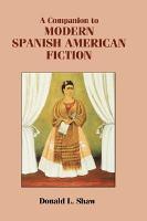 A Companion to Modern Spanish American Fiction PDF