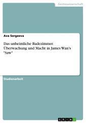 """Das unheimliche Badezimmer. Überwachung und Macht in James Wan's """"Saw"""""""