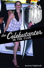 The Celebutantes: In the Club