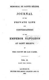 Mémorial de Sainte Hélène: journal of the private life and conversations of the Emperor Napoleon at St. Helena: Volume 3