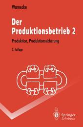 Der Produktionsbetrieb 2: Produktion, Produktionssicherung, Ausgabe 3