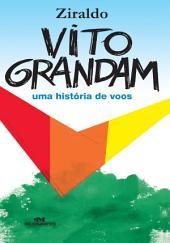 Vito Grandam: Uma História de Voos