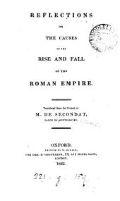 Reflections on the causes of the rise and fall of the Roman empire. Transl
