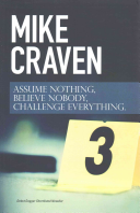 Assume Nothing, Believe Nobody, Challenge Everything