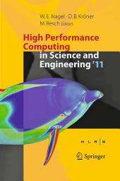 High Performance Computing in Science and Engineering '11: Transactions of the High Performance Computing Center, Stuttgart (HLRS) 2011