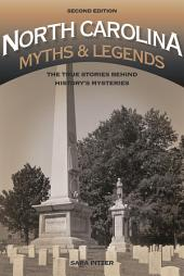 North Carolina Myths and Legends: The True Stories behind History's Mysteries, Edition 2
