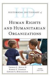 Historical Dictionary of Human Rights and Humanitarian Organizations: Edition 3