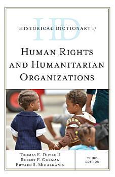 Historical Dictionary of Human Rights and Humanitarian Organizations PDF