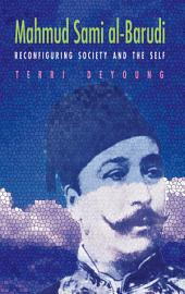 Mahmud Sami al-Barudi: Reconfiguring Society and the Self