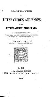 Tableau historique des littératures anciennes et modernes considérées en elles-mêmes et dans leurs rapports avec le climat, la religion, les mœurs et les institutions sociales