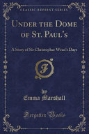 Under The Dome Of St Paul S Book PDF