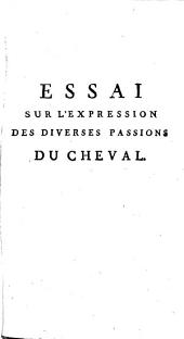 Essai sur l'expression des diverses passions du cheval ...: quatrième lettre a M. Bachelier...