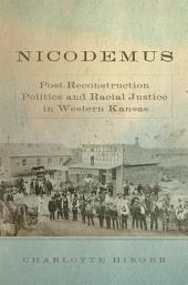 Nicodemus: Post-Reconstruction Politics and Racial Justice in Western Kansas
