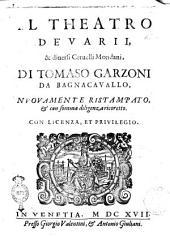 Il Theatro de' varij, & diuersi ceruelli mondani, di Tomaso Garzoni da Bagnacauallo