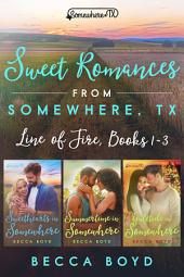 Line of Fire Series Boxed Set (Books 1-3): Somewhere, TX