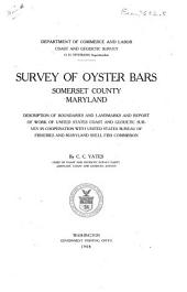 Survey of Oyster Bars, Somerset County, Maryland: Description of Boundaries and Landmarks and Report of Work of United States Coast and Geodetic Survey in Cooperation with United States Bureau of Fisheries and Maryland Shell Fish Commission, Volume 4