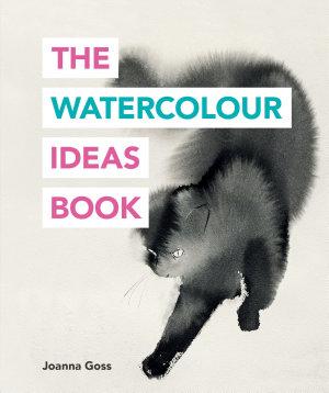 The Watercolour Ideas Book
