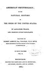 American Ornithology: Or The Natural History of the Birds of the United States, Volume 2
