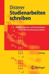 Studienarbeiten schreiben: Diplom-, Seminar- und Hausarbeiten in den Wirtschaftswissenschaften, Ausgabe 3