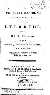 De verheugde kamerling geschetst,: in eene leerrede, over Hand.VIII.vs.39b : uitgesproken te Amsteldam, 1790