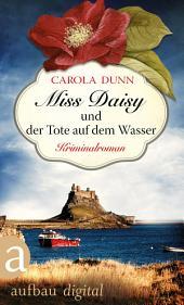 Miss Daisy und der Tote auf dem Wasser: Kriminalroman