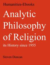 Analytic Philosophy of Religion: its History since 1955