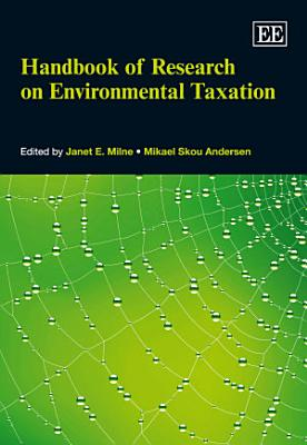 Handbook of Research on Environmental Taxation PDF
