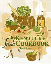 The Kentucky Fresh Cookbook PDF
