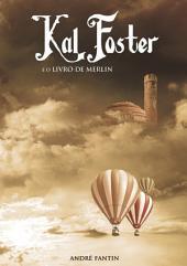 Kal Foster E O Livro De Merlin