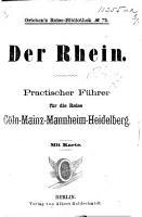 Der Rhein  Practischer F  hrer f  r die Reise C  ln Mainz Mannheim Heidelberg  Mit Karte PDF