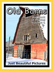 Just Barns! vol. 1: Big Book of Photographs & Barn Pictures