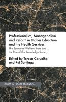 Professionalism  Managerialism and Reform in Higher Education and the Health Services PDF